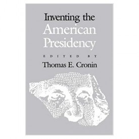 Inventing the American Presidency  (Paperback)