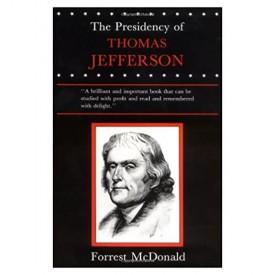 The Presidency of Thomas Jefferson (Paperback)