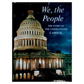 We, the People THE STORY OF THE UNITED STATES CAPITOL (Paperback)