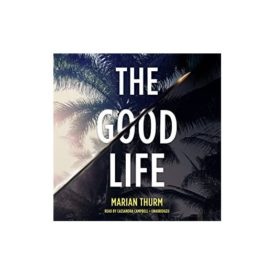 The Good Life Unabridged, April 30, 2016 (Audiobook CD)