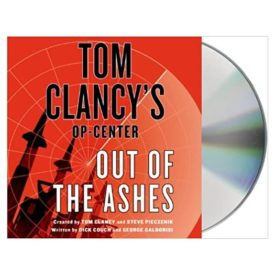 Tom Clancy's Op-Center: Out of the Ashes May 20, 2014 (Audiobook CD)