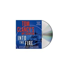Tom Clancy's Op-Center: Into the Fire: A Novel Unabridged, May 5, 2015 (Audiobook CD)