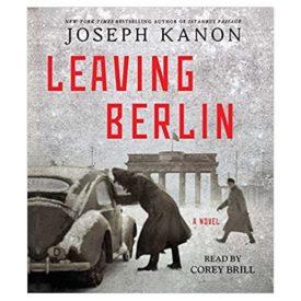 Leaving Berlin: A Novel Audio CD – Unabridged, March 3, 2015 (Audiobook CD)