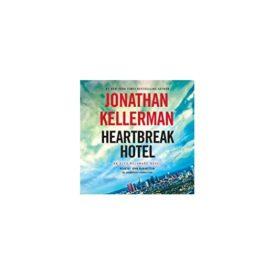 Heartbreak Hotel: An Alex Delaware Novel Audio CD – Unabridged, February 14, 2017 (Audiobook CD)