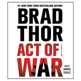 Act of War: A Thriller (13) (The Scot Harvath Series) Audio CD – Unabridged, July 8, 2014 (Audiobook CD)