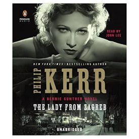 The Lady from Zagreb (A Bernie Gunther Novel) Audio CD – Unabridged, April 7, 2015 (Audiobook CD)