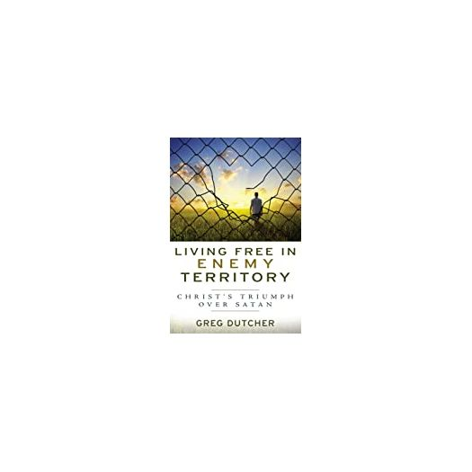 Living Free in Enemy Territory: Christ's Triumph over Satan (Paperback)
