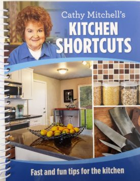 Cathy Mitchell's Kitchen Shortcuts: Fast and Fun Tips for the Kitchen (Spiral-Bound) (Hardcover)