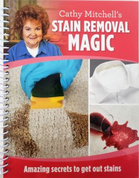 Cathy Mitchell's Stain Removal Magic: Amazing Secrets to Get Out Stains (Spiral-Bound) (Hardcover)