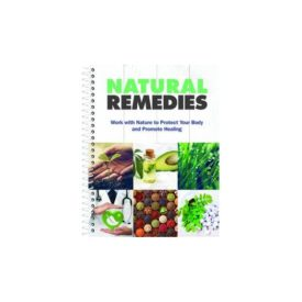 Natural Remedies: Work with Nature to Protect Your Body and Promote Healing (Hardcover)
