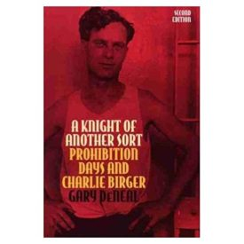 A Knight of Another Sort: Prohibition Days and Charlie Birger, Second Edition (Shawnee Classics) (Paperback)