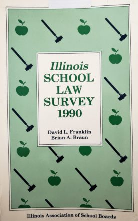 Illinois School Law Survey 1990 by David L. Franklin, Brian A. Braun and the Illinois Association of School Boards (IASB) (Paperback)