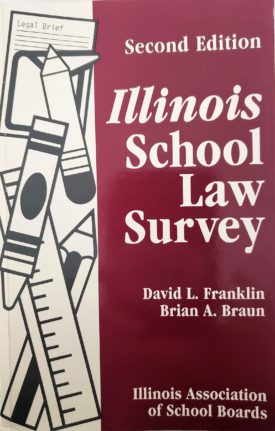 Illinois School Law Survey 1992 Second Edition by David L. Franklin, Brian A. Braun and the Illinois Association of School Boards (IASB) (Paperback)