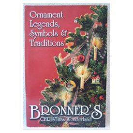 Ornament Legends, Symbols & Traditions: Bronner's CHRISTmas Wonderland (Paperback)
