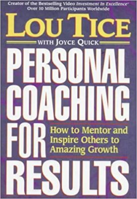 Personal Coaching for Results : How to Mentor & Inspire Others to Amazing Growth (Paperback)