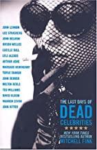 The Last Days of Dead Celebrities (Hardcover)