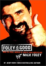 Foley Is Good: And the Real World Is Faker Than Wrestling (Hardcover)