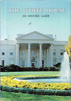 The White House An Historic Guide 16th Edition (Hardcover)