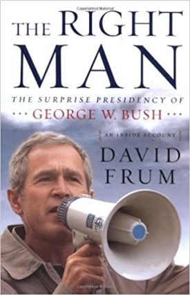 The Right Man: The Surprise Presidency of George W. Bush, An Inside Account (Hardcover)