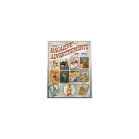 Old Magazine Advertisements 1890-1950, Identification & Value Guide (Paperback)