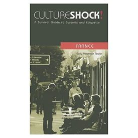 Culture Shock! France: A Survival Guide to Customs and Etiquette (Paperback)