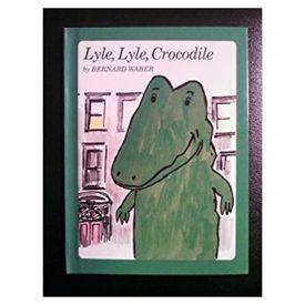 Lyle, Lyle, Crocodile (Weekly Reader childrens book club) (Hardcover)