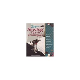 The Experts Book of Sewing Tips and Techniques: From the Sewing Stars-Hundreds of Ways to Sew Better, Faster, Easier (Rodale Sewing Book) (Hardcover)