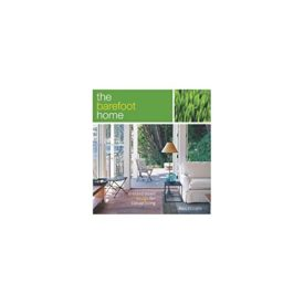 The Barefoot Home: Dressed-Down Design for Casual Living (Hardcover)