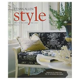 Ethan Allen Style : Create the Look You Love (Hardcover)