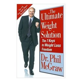 The Ultimate Weight Solution: The 7 Keys to Weight Loss Freedom (Hardcover)