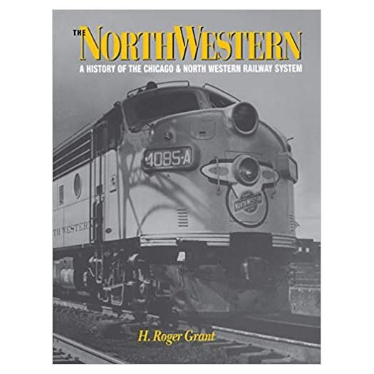 The North Western: A History of the Chicago & North Western Railway System (Railroads in America) (Hardcover)