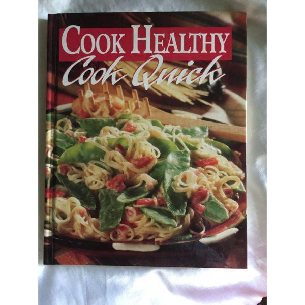 Cook Healthy Cook Quick (Hardcover)