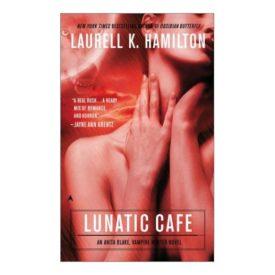 The Lunatic Cafe (Anita Blake, Vampire Hunter, Book 4) (Mass Market Paperback)
