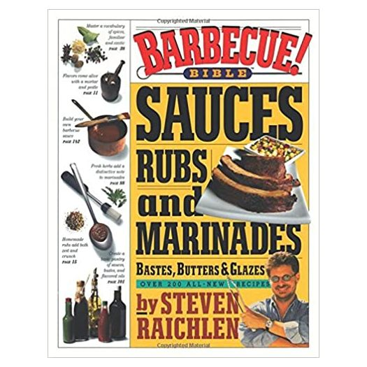 Barbecue! Bible Sauces, Rubs, and Marinades, Bastes, Butters, and Glazes (Steven Raichlen Barbecue Bible Cookbooks) (Paperback)