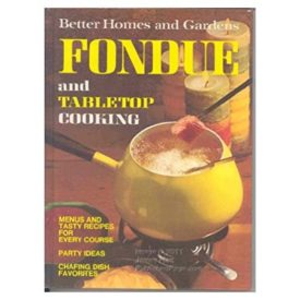 Better Homes and Gardens Fondue and Tabletop Cooking (Hardcover)