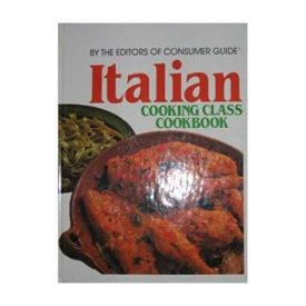 Italian Cooking Class Cookbook by editors of Consumer Guide (1990-08-02) (Paperback)