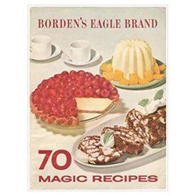 Borden's Eagle Brand 70 Magic Recipes (Paperback)