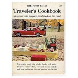 The Ford Times Traveler's Cookbook: Quick Ways to Prepare Good Food on the Road (Paperback)
