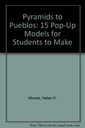 Pyramids to Pueblos: 15 Pop-Up Models for Students to Make, Grades 4-8
