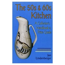 The 50s & 60s Kitchen: A Collector's Handbook & Price Guide (Paperback)