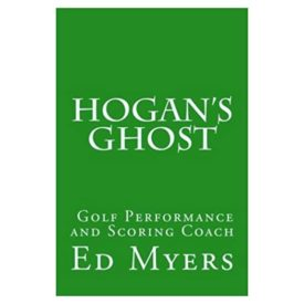 Hogan's Ghost: Golf Performance and Scoring Coach (Paperback)