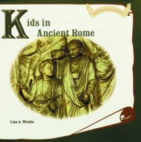 Kids in Ancient Rome (Kids Throughout History) (Hardcover)