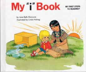 My i book (My first steps to reading) by Jane Belk Moncure (1984-11-08) (Hardcover)