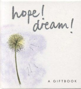 Hope! Dream! (Helen Exley Giftbooks) (Hardcover)