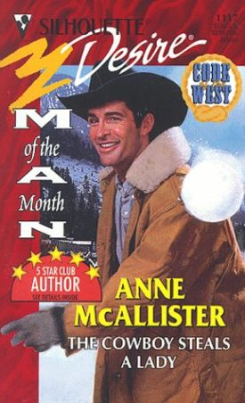 The Cowboy Steals A Lady (Man Of Month) (Harlequin Silhouette Desire, No 1117) (Paperback)