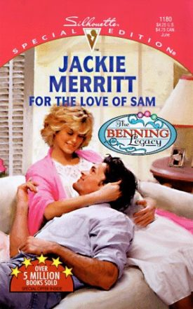 For The Love Of Sam (The Benning Legacy) (Silhouette Special Edition #1180) (Paperback)