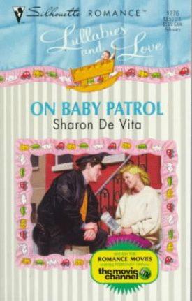 On Baby Patrol (Bundles Of Joy/Lullabies And Love) (Paperback)