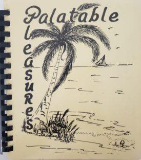 Palatable Pleasures 1984 Cookbook - First Presbyterian Church Boynton Beach., Florida  (Plastic-comb Paperback)