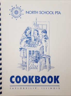 North School PTA Cookbook Taylorville, Illinois 1992 (Plastic-comb Paperback)