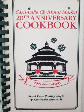 Carlinville, Illinois Christmas Market 20th Anniversary Cookbook (Plastic-comb Paperback)